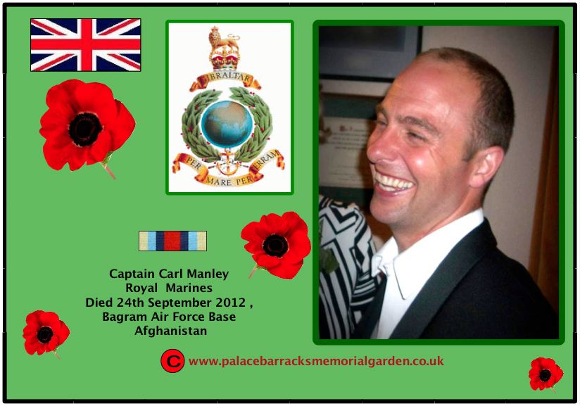 Captain Carl Manley of the Royal Marines died in Afghanistan on Monday 24 September 2012.